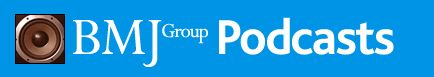 BMJ Group Podcasts, Featuring Dr. Martin Turner