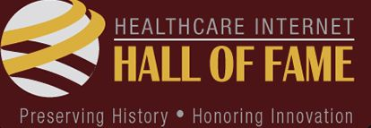 The Healthcare Internet Hall of Fame Was Founded in 2011.